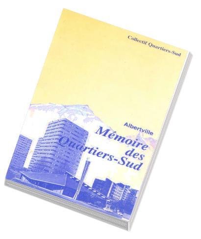 Mise en page composition de Pierre C.J. VAISSIERE pour Memoire des Quartiers sud Albertville